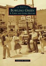 Bowling Green: A Town And Gown History