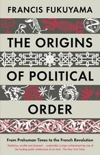 The Origins of Political Order: From Prehuman Times to the French Revolution (P.
