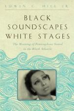 Black Soundscapes White Stages: The Meaning of Francophone Sound in the Black
