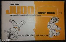 Judo pour tous n°1 - C. Fradet -1972 progression ceinture blanche ceinture jaune