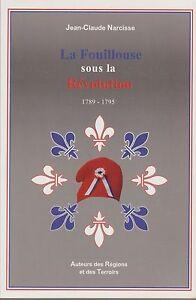 J-C.Narcisse : La fouillouse sous la révolution 1789-1795