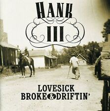 Hank Williams III, H - Lovesick Broke & Drifting [New CD]