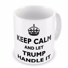 Keep Calm And Let Trump Handle It Funny Novelty Gift Mug