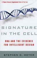 Signature In The Cell: Dna And The Evidence For Intelligent Design: By Stephe...