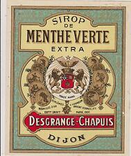 BELLE ETIQUETTE PUBLICITAIRE/SIROP MENTHE VERTE/DESGRANGE-CHAPUIS DIJONECUSSON/