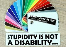 STUPIDITY IS NOT A DISABILITY Car Sticker Vinyl Decal Adhesive Window Bumper BLC