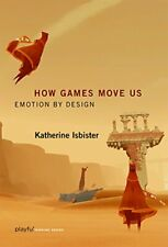 NEW - How Games Move Us (Playful Thinking): Emotion by Design