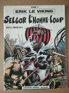 ERIK le VIKING n°3 , Selgor l'Homme-Loup , ( Don LAWRENCE ) ,  é.o 1979