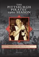 The Pittsburgh Pirates' 1960 Season [Images of Baseball] [PA]