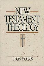 New Testament Theology: By Leon Morris