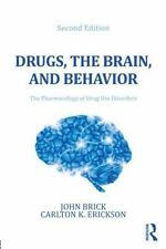 Drugs, The Brain, And Behavior: The Pharmacology Of Drug Use Disorders: By Jo...