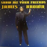 JAMES BROWN : SHOW ME YOUR FRIEND - [ FRENCH PROMO CD SINGLE ]