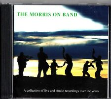 THE MORRIS ON BAND Best Of Live & Studio Recordings CD (NEW) Dancing/Dance Music