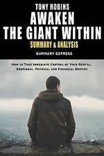 Tony Robbins' Awaken The Giant Within Summary And Analysis: How to Take Immediat