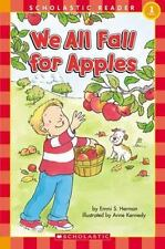 We All Fall For Apples (Scholastic Reader Level 1) Herman, Emmi S. Paperback