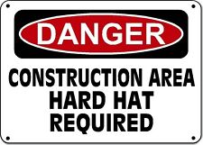 "Danger Sign - CONSTRUCTION AREA HARD HAT REQUIRED - 10""x14"" OSHA Safety"