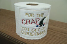 """""""FOR THE CRAP  YOU GET ON  CHRISTMAS""""   EMBROIDERED TOILET PAPER"""
