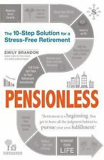 Pensionless : The 10-Step Solution for a Stress-Free Retirement by Emily...