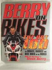 Berry on Bikes: The Hot One Hundred - The Biggest, Baddest and Best Bikes in the