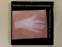Records of the Dawn of Photography : Talbot's Notebooks P and Q by Larry J....