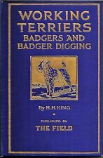 RARE WORKING TERRIERS BADGERS & BADGER DIGGING BOOK BY H H KING 1931 1ST EDITION