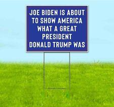 Joe Biden Show How Great Trump Was 18x24 Yard Sign Corrugated Plastic Bandit Usa