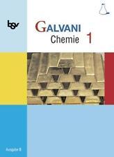 Galvani - Ausgabe B - Für naturwissenschaftlich-technologische Gymnasien in Baye