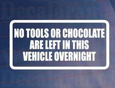 Ningunas herramientas o Chocolate quedan en vehículo durante la noche divertida car/van/bumper pegatina