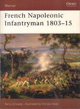 FRENCH NAPOLEONIC INFANTRYMAN 1803-15 - Terry Crowdy & Christa Hook