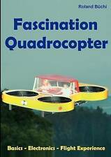 NEW Fascination Quadrocopter by Roland Büchi