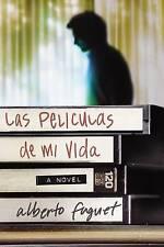 USED (VG) Las Peliculas de Mi Vida: Una Novela (Spanish Edition) by Alberto Fugu