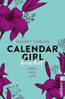 Calendar Girl 02 - Berührt von Audrey Carlan (2016, Taschenbuch) April- Juni