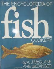 THE ENCYCLOPEDIA OF FISH COOKERY by A J McClane & A deZanger, Hardcover