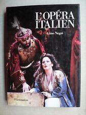 Gino Negri L'OPÉRA ITALIEN Histoire Traditions Répertoire FLAMMARION 1987 TBE