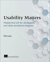 Usability Matters Mobile-first UX for developers and other acci... 9781617293931