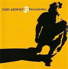 JOSH ARNOLD: Fire In The Sun: CD NEW