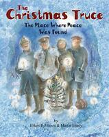 The Christmas Truce: The Place Where Peace Was Found by Hilary Robinson, NEW Boo