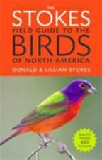 The Stokes Field Guide to the Birds of North America by Donald Stokes and Lillia
