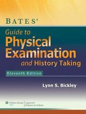 Bates' Guide to Physical Examination and History Taking by Lynn Bickley...