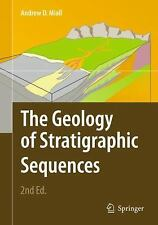The Geology of Stratigraphic Sequences by Andrew D. Miall (2010, Hardcover)