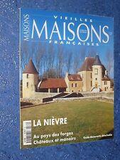 Vieilles Maisons françaises n° 182 la Nièvre au pays des forges Châteaux manoirs