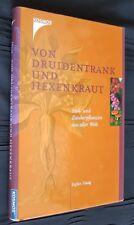 Stefan Haag   Von Druidentrank und Hexentrank - Heil- und Zauberpflanzen