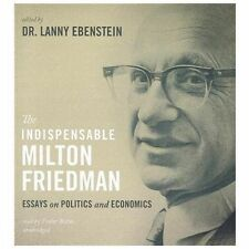 The Indispensable Milton Friedman : Essays on Politics and Economics (2012, CD)