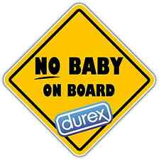 "No Baby on Board Durex Sex Adult Funny Car Bumper Vinyl Sticker Decal 5""X5"""