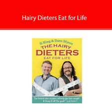 The Hairy Dieters Eat for Life: How to Love Food, Lose Weight and Keep it Off for Good! by Si King, Dave Myers, Hairy Bikers (Paperback, 2013)