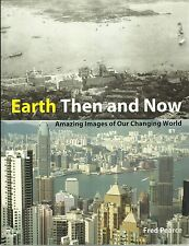 Earth Then and Now - Amazing Images of Our Changing World by Fred Pearce