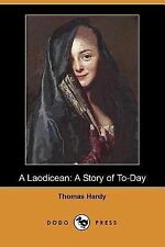 A Laodicean : A Story of to-Day by Thomas Hardy (2007, Paperback)