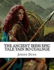 NEW The Ancient Irish Epic Tale Tain Bo Cualnge: The Great Cualnge Cattle Raid