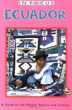 Ecuador in Focus: A Guide to the People, Politics
