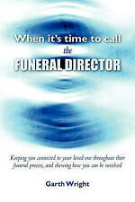 NEW When It's Time to Call the Funeral Director by Garth Wright